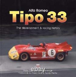Alfa Romeo Tipo 33 L'histoire Du Développement Et De La Course (1ère Édition)